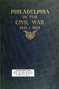 Philadelphia in the Civil War 1861-1865