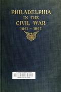 Philadelphia in the Civil War 1861-1865