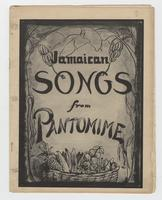 "Songs - ""Jamaican Songs from Pantomime Compiled and Published by Louise Bennett"""