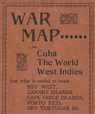 War map of Cuba, the World, and the West Indies (3 maps on 1 sheet)